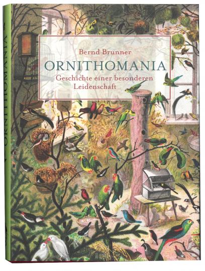 Ornithomania. Geschichte einer besonderen Leidenschaft.