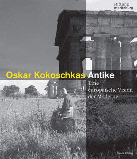 Oskar Kokoschkas Antike. Eine europäische Vision der Moderne.