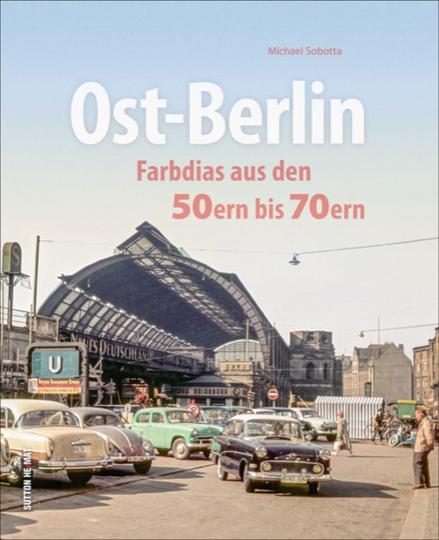 Ost-Berlin. Farbdias aus den 50ern bis 70ern.