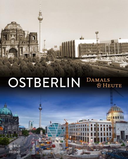 Ostberlin. Damals und heute.