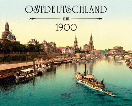 Ostdeutschland um 1900.