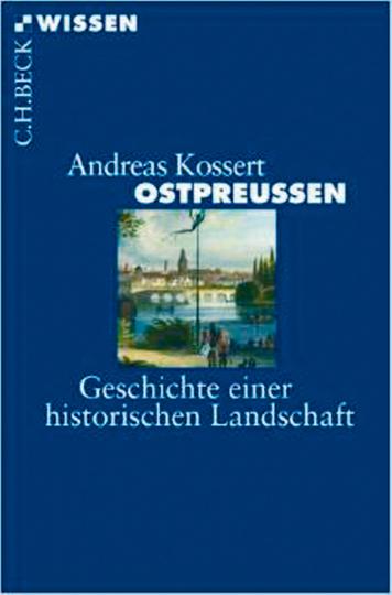 Ostpreußen - Geschichte einer historischen Landschaft