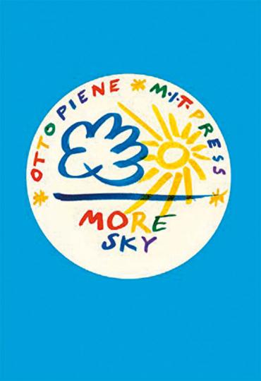 Otto Piene. More Sky.