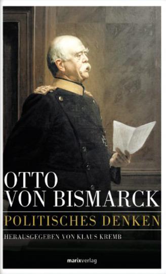 Otto von Bismarck. Politisches Denken.