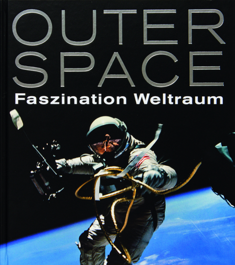 Outer Space. Faszination Weltraum.