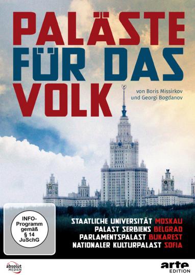 Paläste für das Volk. Staatliche Universität Moskau; Palast Serbiens, Belgrad; Parlamentspalast Bukarest; Nationaler Kulturpalast Sofia. DVD.