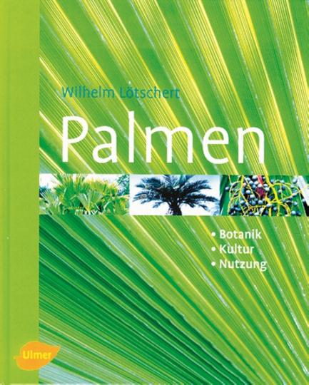 Palmen: Botanik - Kultur - Nutzung