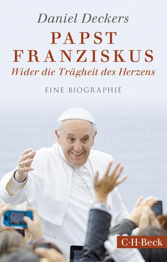 Papst Franziskus - Wider die Trägheit des Herzens