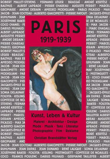 Paris 1919-1939. Kunst, Leben & Kultur.