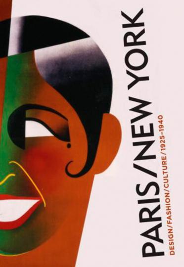 Paris New York. Design, Fashion, Culture 1925-1940.