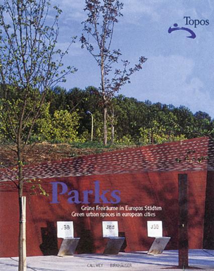 Parks - Grüne Freiräume in Europas Städten / Green urban spaces in european cities.