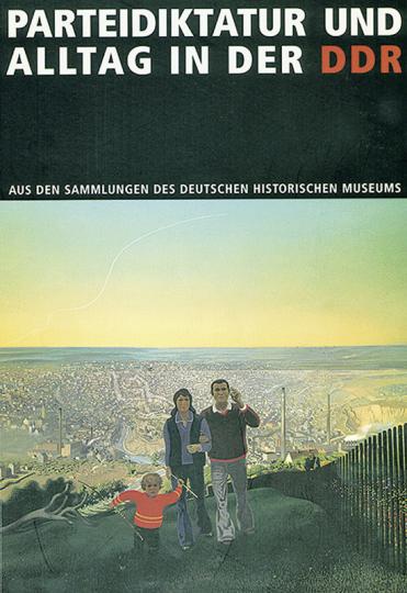 Parteidiktatur und Alltag in der DDR. Aus den Sammlungen des DHM.