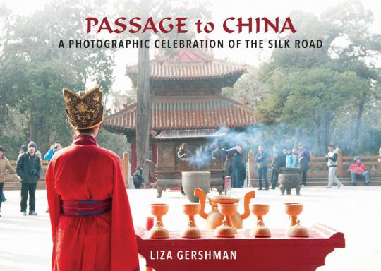 Passage to China. Eine fotografische Hommage an die Seidenstraße.