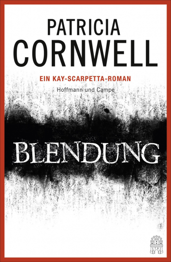 Patricia Cornwell. Blendung. Ein Kay-Scarpetta-Roman.