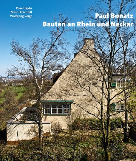 Paul Bonatz. Bauten an Rhein und Neckar.