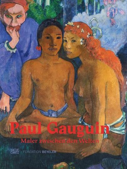 Paul Gauguin. Maler zwischen den Welten.