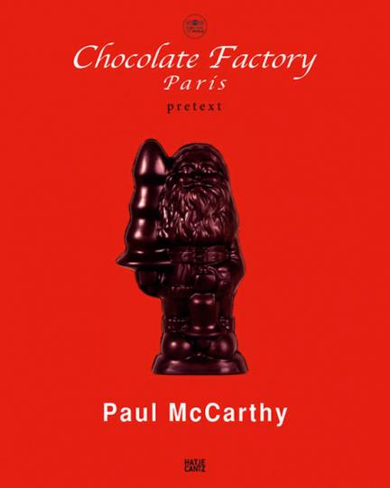 Paul McCarthy. Chocolate Factory Paris, Pretext.