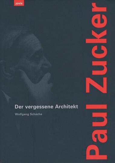 Paul Zucker - Der vergessene Architekt