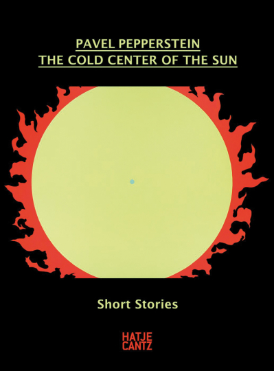 Pavel Pepperstein. The Cold Center of the Sun. Short Stories.