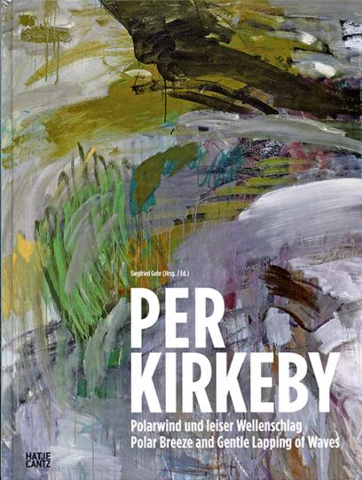 Per Kirkeby. Polarwind und leiser Wellenschlag.
