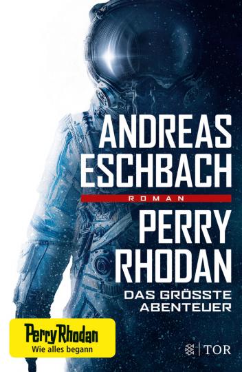 Perry Rhodan. Das größte Abenteuer. Roman.