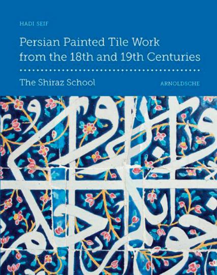 Persische Fliesenmalerei des 18. Und 19. Jh. Die Schule von Schiraz.