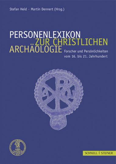 Personenlexikon zur Christlichen Archäologie. Forscher und Persönlichkeiten vom 16. bis 21. Jahrhundert. 2 Bände.