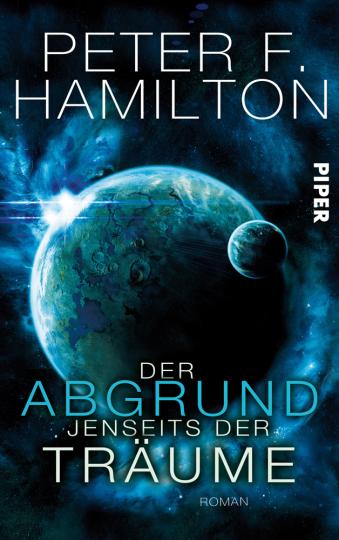 Peter F. Hamilton. Der Abgrund jenseits der Träume. Roman.