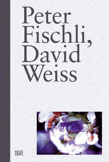 Peter Fischli, David Weiss. Das Werk der beiden Künstler von 1979 bis heute.