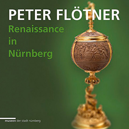 Peter Flötner. Renaissance in Nürnberg.