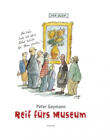 Peter Gaymann. Reif fürs Museum.