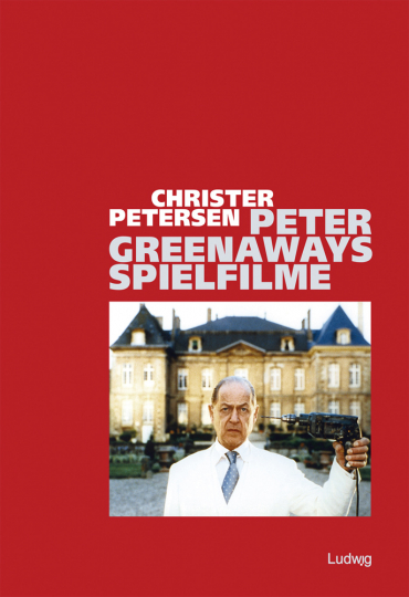 Peter Greenaways Spielfilme. Strukturen und Kontexte.