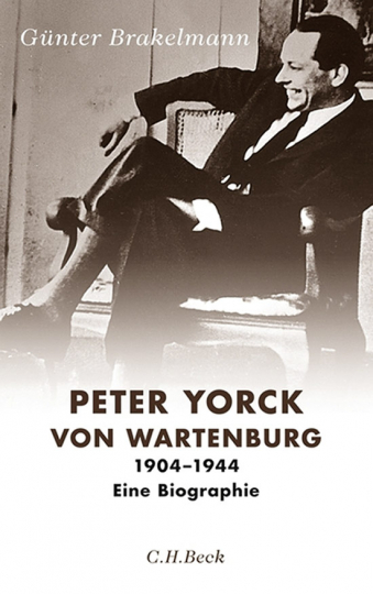 Peter Yorck von Wartenburg 1904-1944. Eine Biographie.