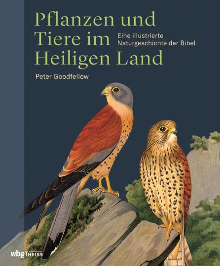 Pflanzen und Tiere im Heiligen Land. Eine illustrierte Naturgeschichte der Bibel.