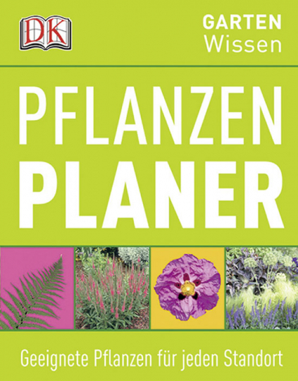 Pflanzenplaner. DK Gartenwissen. Geeignete Pflanzen für jeden Standort.