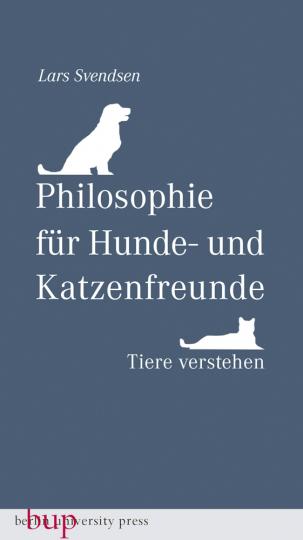 Philosophie für Hunde- und Katzenfreunde. Tiere verstehen.