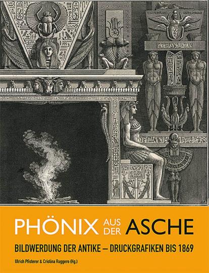 Phönix aus der Asche. Bildwerdung der Antike. Druckgrafiken bis 1869.