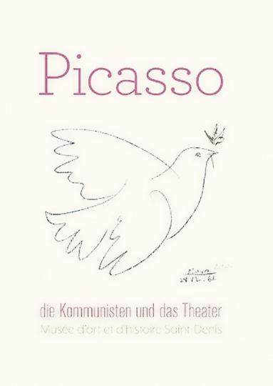Picasso, die Kommunisten und das Theater.