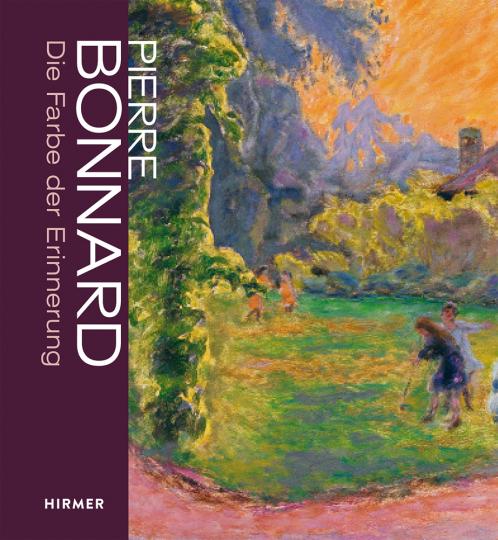 Pierre Bonnard. Die Farbe der Erinnerung.