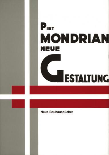 Piet Mondrian. Neue Gestaltung. Neoplastizismus. Nieuwe Beelding.