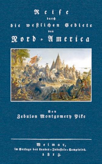 Zebulon Montgomery Pike, Reise durch die westlichen Gebiete von Nord-America.