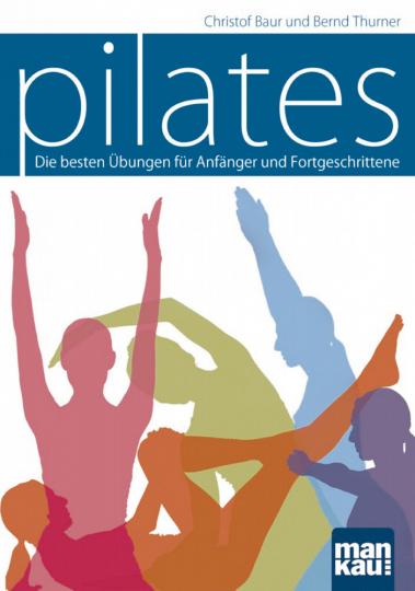 Pilates – Die besten Übungen für Anfänger und Fortgeschrittene