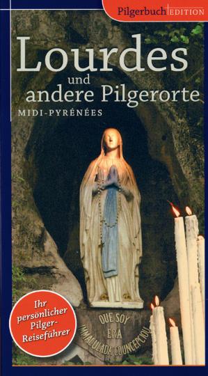 Pilger-Reiseführer Lourdes und andere Pilgerorte