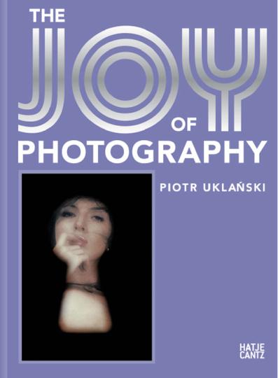 Piotr Uklanski. The Joy of Photography.