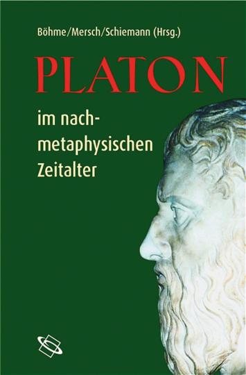 Platon im nachmetaphysischen Zeitalter.