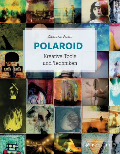 Polaroid. Kreative Tools und Techniken.