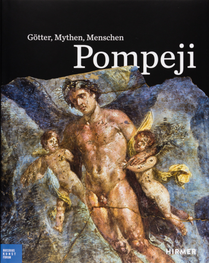 Pompeji. Götter, Mythen, Menschen.