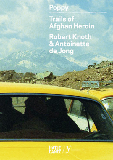 Poppy. Trails of Afghan Heroin.