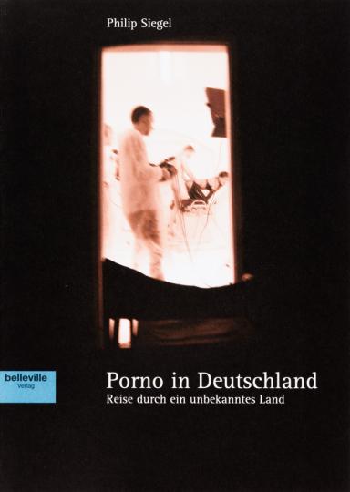 Porno in Deutschland. Reise durch ein unbekanntes Land.