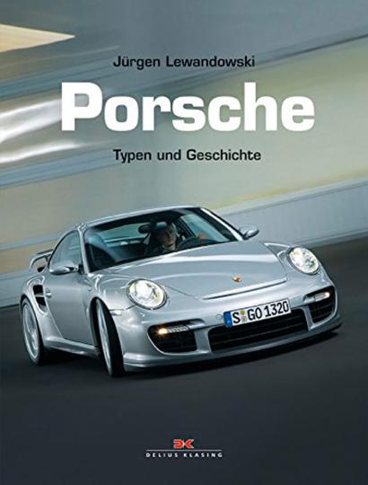Porsche. Typen und Geschichte.